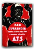 Nazi Surrender Draws Nearer Every Time a Woman Joins the A.T.S Wartime Canvas. Sizes: A3/A2/A1 (00916)